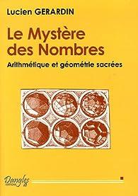 Le Mystère des nombres : Arithmétique et géométrie sacrée par Lucien Gérardin