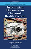 Information Discovery on Electronic Health Records (Chapman & Hall/CRC Data Mining and Knowledge Discovery Series)