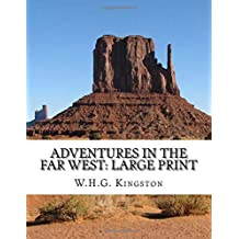 Adventures in the Far West: Large Print