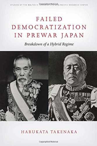 Failed Democratization in Prewar Japan: Breakdown of a Hybrid Regime (Studies of the Walter H. Shorenstein Asia-Pacific Research (Pacific Hybrid)