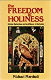 The Freedom of Holiness, Michael E. Marshall, 081921583X