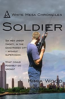 Soldier (White Mesa Chronicles Book 1) by [Wood, Kimia]