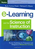 e-Learning and the Science of Instruction: ProvenGuidelines for Consumers and Designers of Multimedi