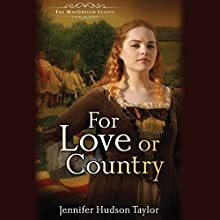 For Love or Country Audiobook by Jennifer Hudson Taylor Narrated by Kieron Elliot