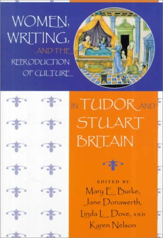 Download Women, Writing, and the Reproduction of Culture in Tudor and Stuart Britain ebook