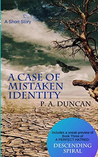 A Case of Mistaken Identity: A Short Story