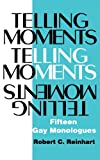Telling Moments, Robert C. Reinhart, 1557831637