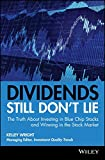 img - for Dividends Still Don't Lie: The Truth About Investing in Blue Chip Stocks and Winning in the Stock Market book / textbook / text book