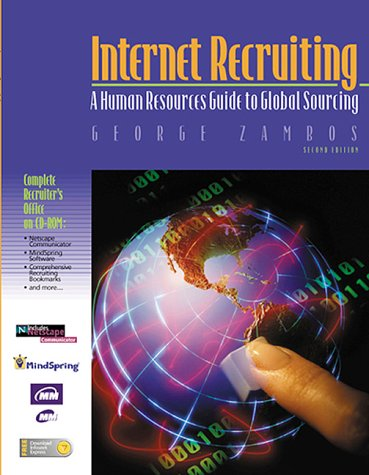 Internet Recruiting: A Human Resource Guide to Global Sourcing