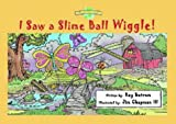 I Saw a Slimeball Wiggle, Helen Haidle and Ray Butram, 1576733092