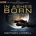 In Ashes Born: A Seeker's Tale from the Golden Age of the Solar Clipper, Book 1 Audiobook by Nathan Lowell Narrated by Jeffrey Kafer