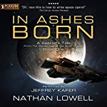 In Ashes Born: A Seeker's Tale from the Golden Age of the Solar Clipper, Book 1 | Nathan Lowell