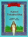 Kateri Tekakwitha, Matthew E. Bunson, 0879737867