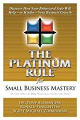 The Platinum Rule for Small Business Mastery Paperback