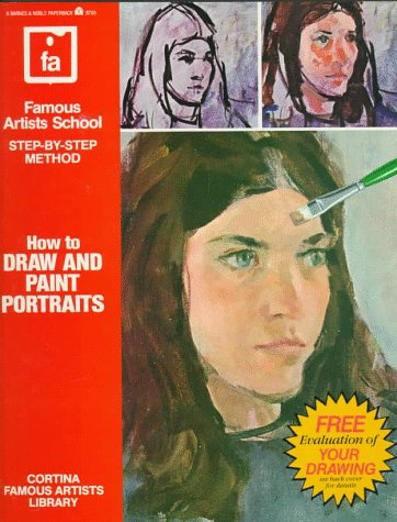 How to Draw and Paint Portraits (Famous Artists School : Step-By-Step Method)