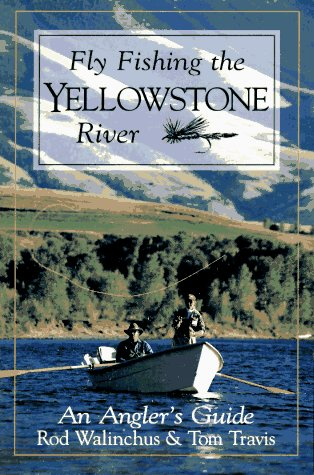 Fly Fishing the Yellowstone River: An Angler's Guide (The Pruett Series)
