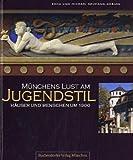Münchens Lust am Jugendstil: Häuser und Menschen um 1900
