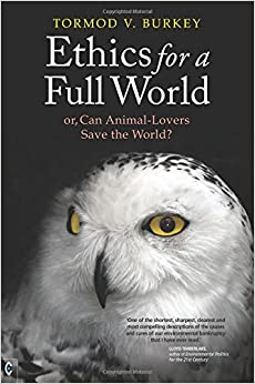 Ethics for a Full World: Or, Can Animal-lovers Save the World?