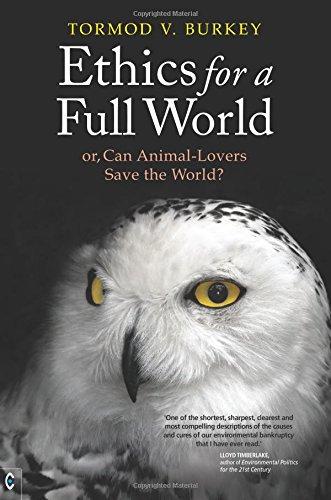 """""""Ethics for a Full World - Or, Can Animal-lovers Save the World?"""" av Tormod V. Burkey"""