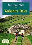 On Your Bike in the Yorkshire Dales (20 Cycle Routes)