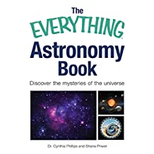 The Everything Astronomy Book: Discover the mysteries of the universe (Everything (Reference))