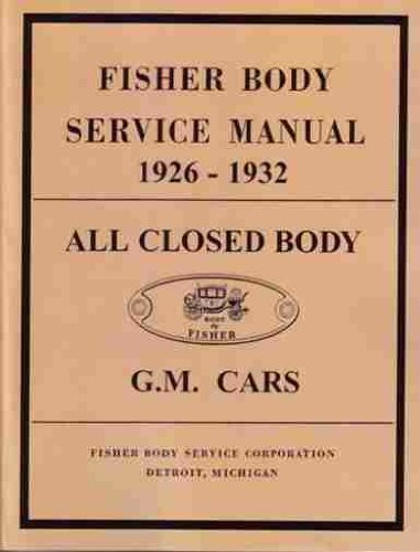 1926 1927 1928 1929 1930 1931 1932 CHEVROLET FISHER BODY GM FACTORY REPAIR SHOP MANUAL - CHEVY 26 27 28 29 30 31 32 pdf epub