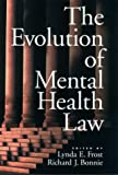 The Evolution of Mental Health Law: (Law and Public Policy: Psychology and the Social Sciences)