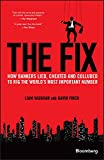 The Fix - How Bankers Lied, Cheated and Colluded  to Rig the World's Most Important Number