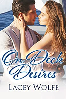 On Deck Desires: A Female Billionaire Romance by [Wolfe, Lacey]