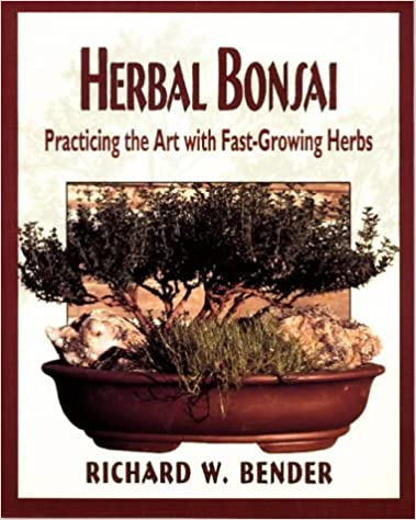 Herbal Bonsai: Practicing the Art with Fast-Growing Herbs