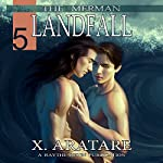 Landfall (M/M, Gay Merman Romance): The Merman, Book 5 | X. Aratare