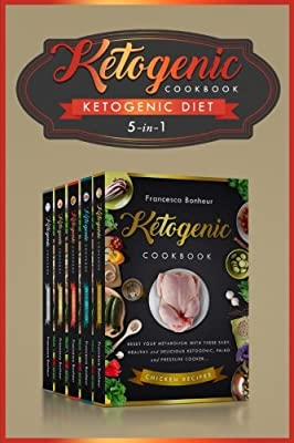Ketogenic Diet: 5 in 1 ! Reset Your Metabolism With these Easy, Healthy and Delicious Ketogenic Recipes! (Lose Weight on your Terms!) (Volume 4)