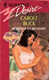 Resolved to (Re) Marry, Carole Buck, 0373760493