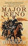 An Obituary for Major Reno, Richard S. Wheeler, 0765346354