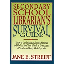 Secondary School Librarian's Survival Guide: Ready-To-Use Techniques, Tools & Materials to Help You Save Time & Work in Every Aspect of Your Job As L