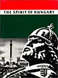 The Spirit of Hungary : A Panorama of Hungarian History and Culture, Sisa, Stephen, 0962842222