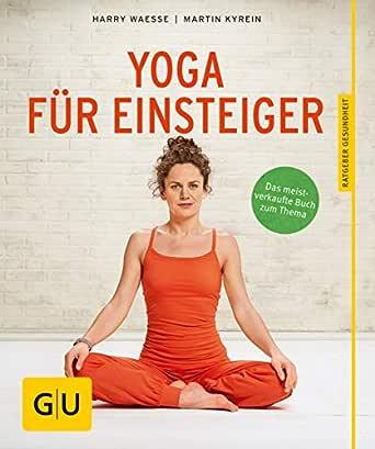 Yoga für Einsteiger (GU Ratgeber Gesundheit) (German Edition ...