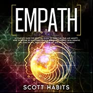 Empath: A Complete Guide for Sensitive People to Overcome Fear and Anxiety. How to Become an Empowered Empath,