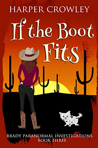 If the Boot Fits (Brady Paranormal Investigations Book 3) by [Crowley, Harper]