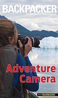 Backpacker Adventure Photography (Backpacker Magazine Series) by [Bailey, Dan]