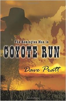 The Remington Man in Coyote Run
