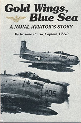 (Gold Wings, Blue Sea: A Naval Aviator's Story)
