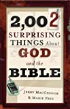 2,002 Surprising Things about God and the Bible, Jerry MacGregor and Marie Prys, 0801066174