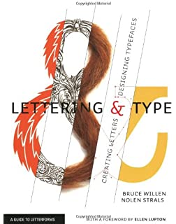 Lettering Type Creating Letters And Designing Typefaces