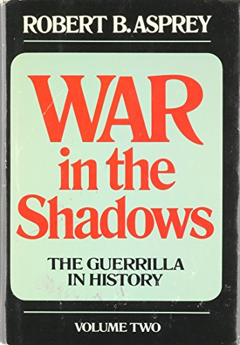 war-in-the-shadows-the-guerrilla-in-history-vol-ii