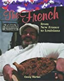 img - for The French (We Came to North America (Hardcover)) book / textbook / text book