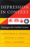 Depression in Context: Strategies for Guided Action (Norton Professional Books (Paperback))