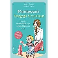 Montessori-Pädagogik für zu Hause: 200 Aktivitäten von 0-12 Jahren
