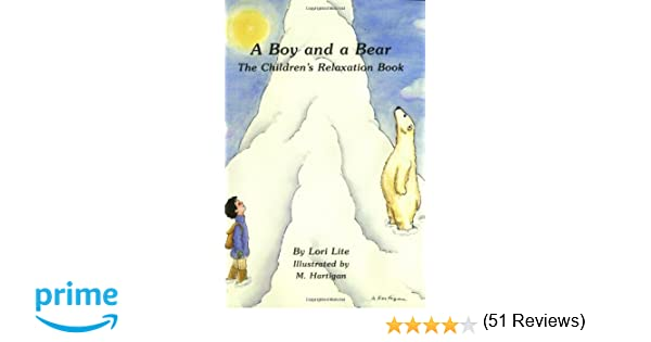 A Boy and a Bear: The Children's Relaxation Book: Lori Lite ...