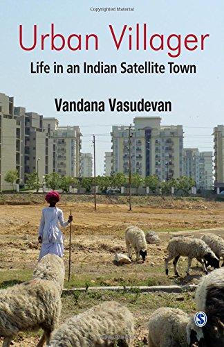 Urban Villager: Life in an Indian Satellite Town
